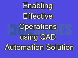 Enabling Effective Operations using QAD Automation Solution