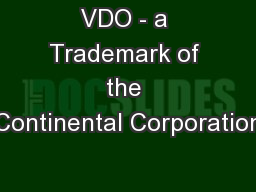 VDO - a Trademark of the Continental Corporation