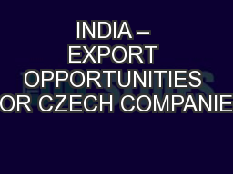 INDIA – EXPORT OPPORTUNITIES FOR CZECH COMPANIES