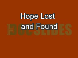Hope Lost and Found