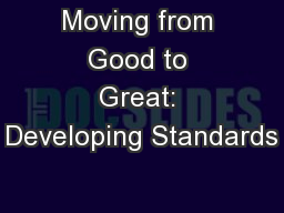 Moving from Good to Great: Developing Standards