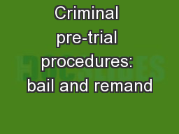 Criminal pre-trial procedures: bail and remand