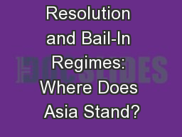 Bank Resolution and Bail-In Regimes: Where Does Asia Stand?