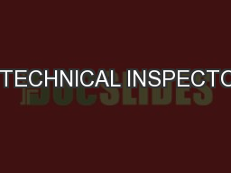 A TECHNICAL INSPECTOR PowerPoint PPT Presentation