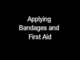 Applying Bandages and First Aid