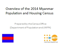 Overview of the 2014 Myanmar Population and Housing Census