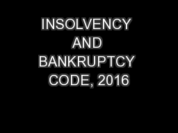 INSOLVENCY AND BANKRUPTCY CODE, 2016