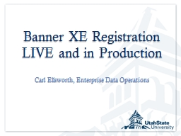 Banner XE Registration LIVE and in Production PowerPoint PPT Presentation
