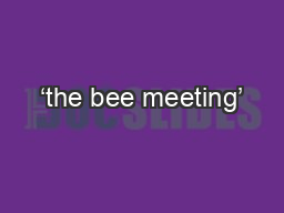 'the bee meeting'