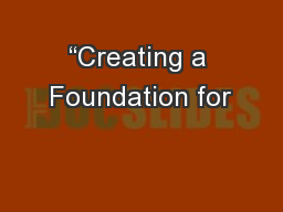 """Creating a Foundation for"
