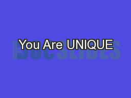 You Are UNIQUE PowerPoint PPT Presentation