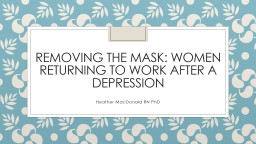 Removing the mask: Women returning to work after a depressi