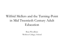 Wilfrid Mellers and the Turning-Point in Mid Twentieth Cent PowerPoint PPT Presentation