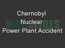 Chernobyl Nuclear Power Plant Accident PowerPoint PPT Presentation