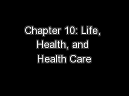 Chapter 10: Life, Health, and Health Care
