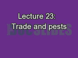 Lecture 23:  Trade and pests PowerPoint PPT Presentation