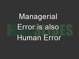 Managerial Error is also Human Error