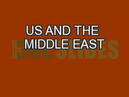 US AND THE MIDDLE EAST PowerPoint PPT Presentation
