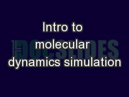 Intro to molecular dynamics simulation