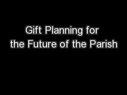 Gift Planning for the Future of the Parish