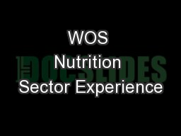 WOS Nutrition Sector Experience PowerPoint PPT Presentation