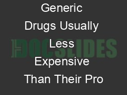 Why Are Generic Drugs Usually Less Expensive Than Their Pro