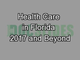 Health Care in Florida 2017 and Beyond