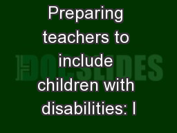 Preparing teachers to include children with disabilities: I