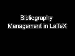 Bibliography Management in LaTeX