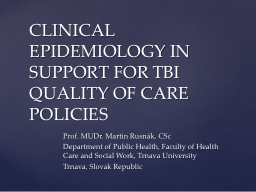 CLINICAL EPIDEMIOLOGY IN SUPPORT FOR TBI QUALITY OF CARE