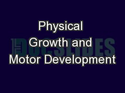 Physical Growth and Motor Development PowerPoint PPT Presentation