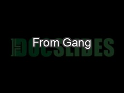 From Gang