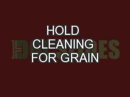 HOLD CLEANING FOR GRAIN PowerPoint PPT Presentation