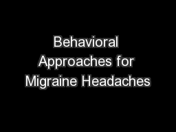 Behavioral Approaches for Migraine Headaches
