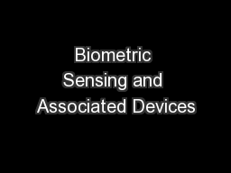 Biometric Sensing and Associated Devices