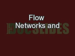Flow Networks and PowerPoint PPT Presentation