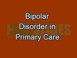 Bipolar Disorder in Primary Care:
