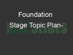 Foundation Stage Topic Plan-