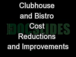 Clubhouse and Bistro Cost Reductions and Improvements
