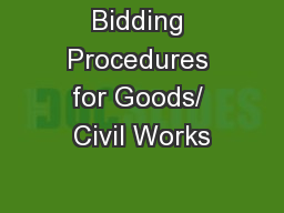 Bidding Procedures for Goods/ Civil Works PowerPoint PPT Presentation