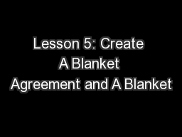 Lesson 5: Create A Blanket Agreement and A Blanket