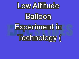 Low Altitude Balloon Experiment in Technology (