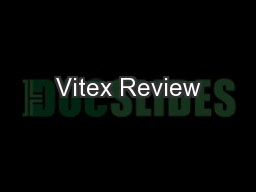 Vitex Review PowerPoint PPT Presentation