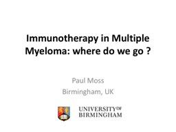 Immunotherapy in Multiple Myeloma: where do we go ? PowerPoint PPT Presentation