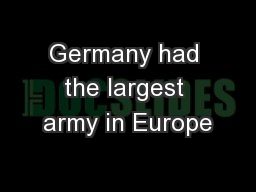 Germany had the largest army in Europe