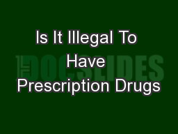 Is It Illegal To Have Prescription Drugs