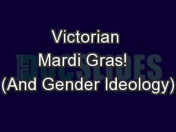 Victorian Mardi Gras!  (And Gender Ideology)