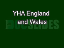 YHA England and Wales PowerPoint PPT Presentation