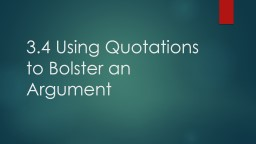 3.4 Using Quotations to Bolster an Argument PowerPoint PPT Presentation