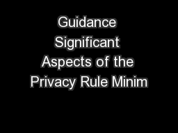 Guidance Significant Aspects of the Privacy Rule Minim